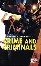 Crime and criminals : opposing viewpoints