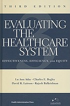 Evaluating the healthcare system : effectiveness, efficiency, and equity