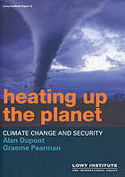 Heating up the planet : climate change and security
