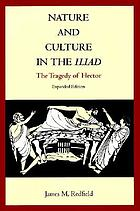 Nature and culture in the Iliad : the tragedy of Hector