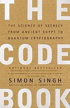 The code book : the science of secrecy from ancient Egypt to quantum cryptography