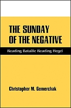 The Sunday of the negative : reading Bataille, reading Hegel