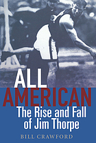 All American : the rise and fall of Jim Thorpe