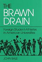 The brawn drain : foreign student-athletes in American universities