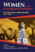 Women in the civil rights movement : trailblazers and torchbearers, 1941-1965Women in the Civil Rights movement : trailblazers and torchbearers, 1941-1965 ; [Articles ... originally presented at the conference Women in the Civil Rights Movement: Trailblazers and Torchbearers, 1941-1965, held at the Martin Luther King, Jr. Center for Nonviolent Social Change, October 12-15, 1988 ... organized by the Division of Continuing Education of Georgia State University and the Martin Luther King, Jr. Center for Nonviolent Social Change]Women in the civil rights movement : trailblasers and torchbearers 1941-1965
