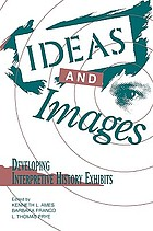 Ideas and images : developing interpretive history exhibits