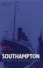 Southampton : gateway to the British Empire