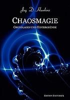 Chaosmagie Grundlagen und Hintergründe