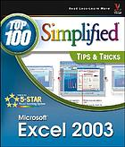 Microsoft Excel 2003 : top 100 simplified tips & tricks