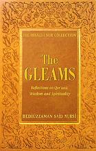 The gleams : reflections on Qur'anic wisdom and spirituality