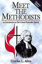 Meet the Methodists : an introduction to the United Methodist Church