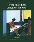 Twentieth-century American painting : the Thyssen-Bornemisza collection