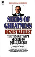 Seeds of greatness : the ten best-kept secrets of total success