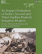 An impact evaluation of India's second and third Andhra Pradesh irrigation projects : a case of poverty reduction with low economic returns