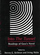 Into The tunnel : readings of Gass's novel