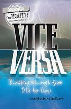 Vice versa : breaking through from old to new