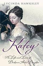 Katey : the life and loves of Dickens's artist daughter
