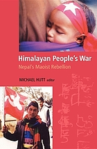 Himalayan people's war : Nepal's Maoist rebellion