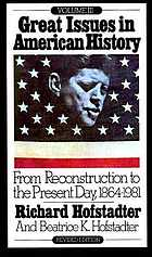 Great issues in American history : from reconstruction to the present day, 1864-1981