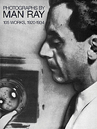 Photographs by Man Ray : 105 works, 1920-1934