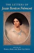 The letters of Jessie Benton Frémont