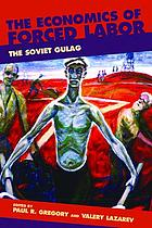 The economics of forced labor : the Soviet Gulag