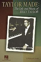 Taylor made : the life and music of Billy Taylor