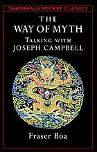 The way of myth : talking with Joseph Campbell