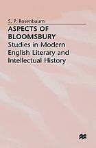 Aspects of Bloomsbury : studies in modern English literary and intellectual history