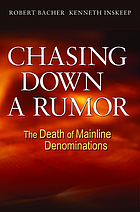 Chasing down a rumor : the death of mainline denominations