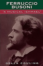 """Ferruccio Busoni : """"a musical Ishmael"""""""