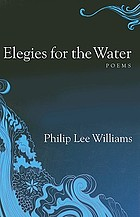 Elegies for the water : poems