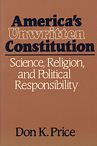 America's unwritten constitution : science, religion, and political responsibility