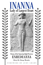 Inanna, Lady of Largest Heart : poems of the Sumerian high priestess EnheduannaInanna, lady of largest hearth