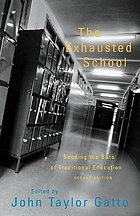 The exhausted school : bending the bars of traditional education