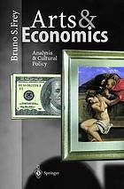 Arts & economics : analysis & cultural policy