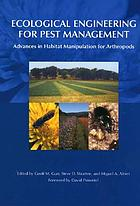 Ecological engineering for pest management : advances in habitat manipulation for arthropods