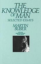 The knowledge of man : selected essays