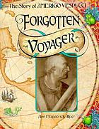 Forgotten voyager : the story of Amerigo Vespucci