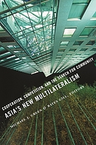 Asia's new multilateralism : cooperation, competition, and the search for community