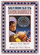 Skyrockets and snickerdoodles : a Cobtown story from the diaries of Lucky Hart