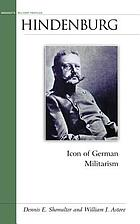 Hindenburg : icon of German militarism