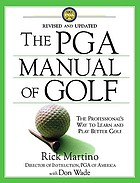 The PGA manual of golf : the professional's way to learn and play better golf
