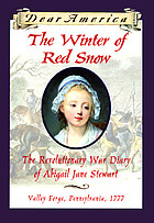 The winter of red snow : the Revolutionary War diary of Abigail Jane Stewart
