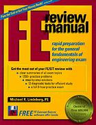 FE review manual : rapid preparation for the general fundamentals of engineering exam