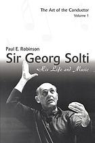 Sir Georg Solti : his life and music