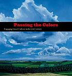 Passing the colors : engaging visual culture in the 21st century