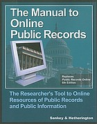 The manual to online public records : the researcher's tool to online resources of public records and public information
