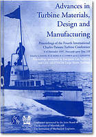Advance in turbine materials, design and manufacturing : proceedings of the Fourth International Charles Parsons Turbine Conference, 4-6 November 1997, Civic Centre, Newcastle upon Tyne, UK