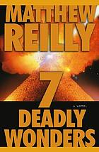 7 deadly wonders : a novel